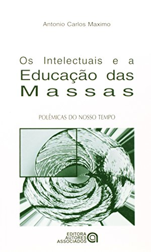 INTELECTUAIS E A EDUCACAO DAS MASSAS, OS
