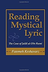 Reading Mystical Lyric (Studies in Comparative Religion): The Case of Jalal Al-Din Rumi (Studies in Comparative Religion)