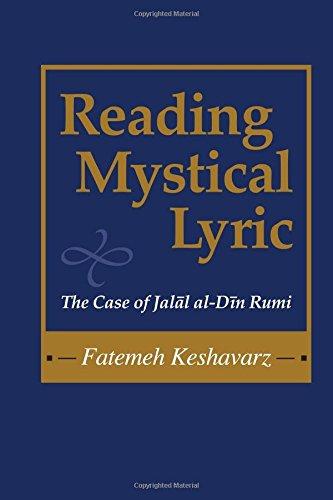 Reading Mystical Lyric (Studies in Comparative Religion): The Case of Jalal Al-Din Rumi (Studies in Comparative Religion)