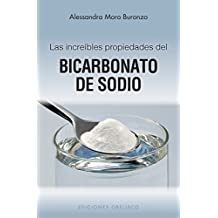Las Increibles Propiedades del Bicarbonato de Sodio = The Amazing Properties of Baking Soda (SALUD Y VIDA NATURAL)