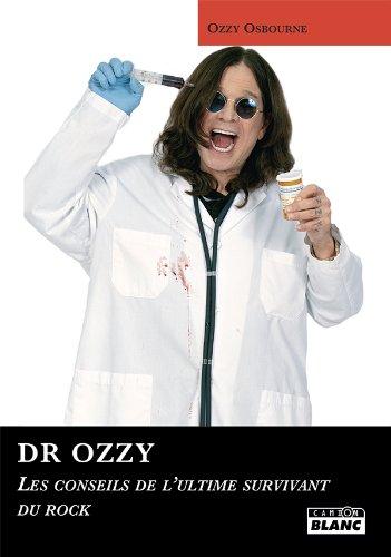 DR OZZY Les conseils de l'ultime survivant du rock