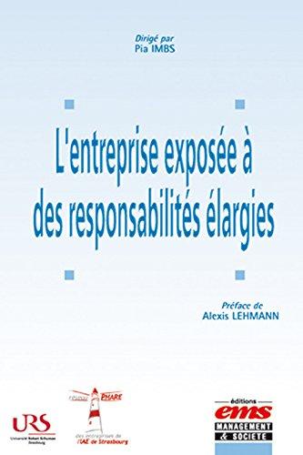 L'entreprise exposée à des responsabilités élargies (Gestion en Liberté) par Pia Imbs