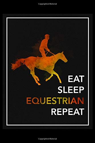 Eat Sleep Equestrian Repeat: Daily Planner - Track Fitness Goals, Meals and Hydration - Shopping List Log - To-Do-List Journal for Athletes
