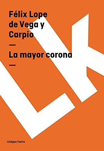 Descargar los mejores libros electrónicos gratis La mayor corona in Spanish PDF iBook PDB B00MI901AU