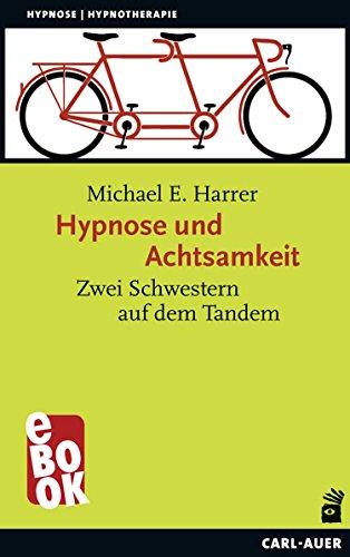 Hypnose und Achtsamkeit: Zwei Schwestern auf dem Tandem (Hypnose und Hypnotherapie)