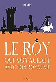 Le Roy qui voyageait avec son royaume par Thierry Dedieu