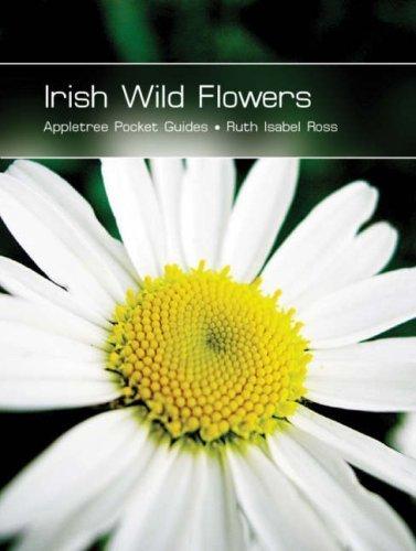 Irish Wild Flowers by Ross, Ruth Isabel (2005) Hardcover