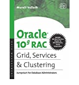 [(Oracle 10g RAC Grid, Services and Clustering: Jumpstart for Database Administrators )] [Author: Murali Vallath] [Jul-2006]