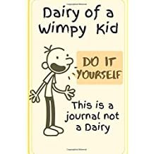 "Dairy of a wimpy kid journal: Do it for yourself Dotted 120 pages with Matte cover in 6 x 9"" size for kids"