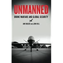 Unmanned: Drone Warfare and Global Security