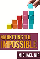 Personal Success : Marketing the Impossible Personal and Professional Five-Step Success Model, Entrepreneurs motivational books (Leadership Influence Project and Team Book 5) (English Edition)