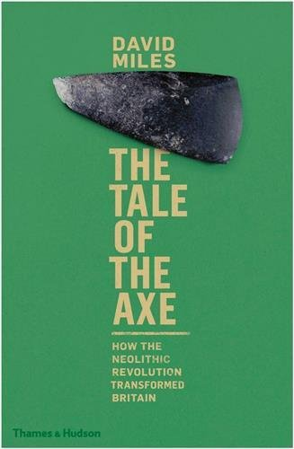 the-tale-of-the-axe-how-the-neolithic-revolution-transformed-britain