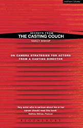 Secrets from the Casting Couch: On Camera Strategies For Actors From A Casting Director: Successful Front-of-camera Techniques for Actors (New Mermaids)