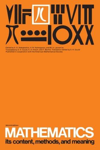 Mathematics, Volume 2: Its Contents, Methods, and Meaning: Its Content, Methods and Meaning: v. 2