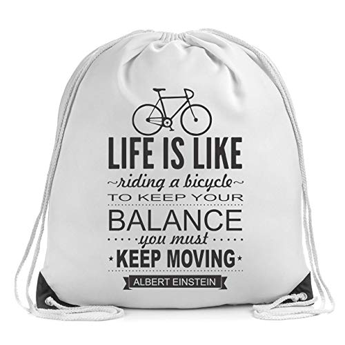 Life is Like Riding A Bicycle to Keep Your Balance You Must Moving Turnbeutel Drawstring Bag Gym Sports Bag Backpack