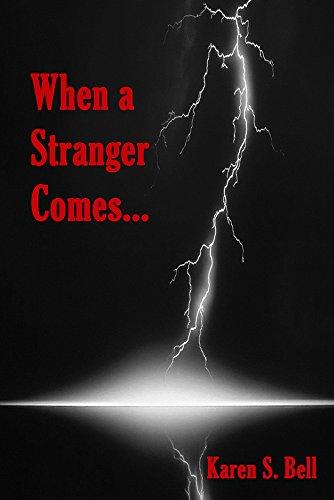 When a Stranger Comes... by [Bell, Karen S.]