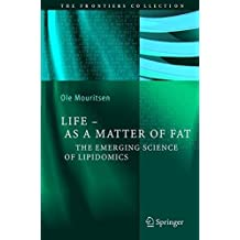 Life - As a Matter of Fat by Ole G. Mouritsen (2004-11-30)
