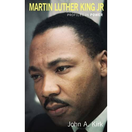 Martin Luther King Jr (Profiles in Power Series) by John A. Kirk (2004-11-05)
