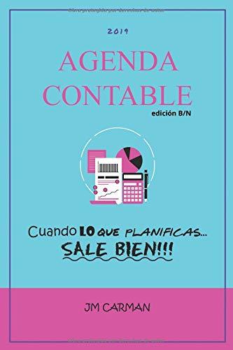 Agenda Contable 2019  edición B/N: Cuando lo que planificas... SALE BIEN!!!