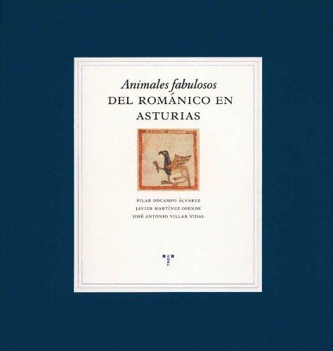 Animales fabulosos del románico asturiano (Libros singulares) por Pilar Docampo Álvarez