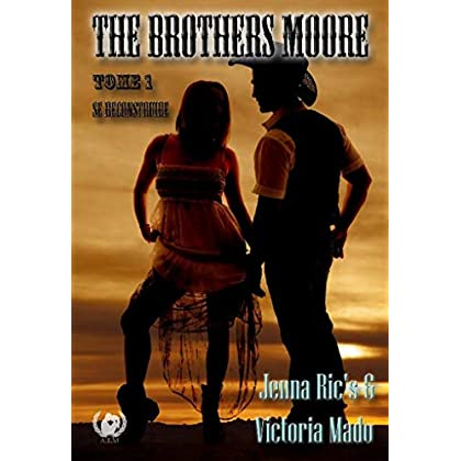 The Brothers Moore - Tome 1: Se reconstruire