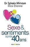 Sexe & sentiments après 40 ans (PRATIQUE) (French Edition)
