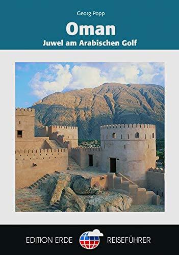 Oman: Juwel am Arabischen Golf (Edition Erde Reiseführer)