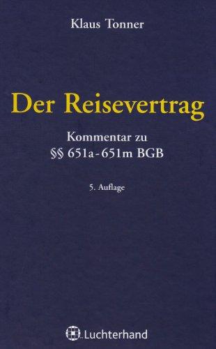 Der Reisevertrag: Kommentar zu §§ 651a-m BGB