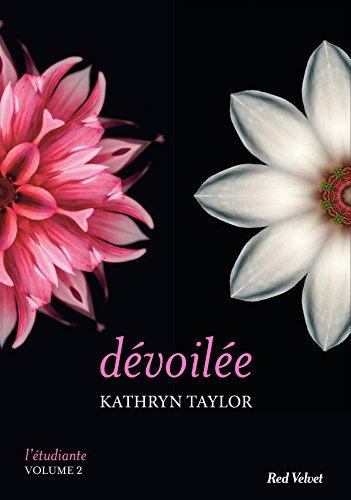 Dévoilée - L'étudiante, vol.2 (Fiction - Red Velvet GF) par [Taylor, Kathryn]