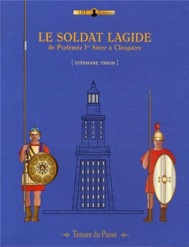 Le Soldat Lagide (Tenues du Passe)