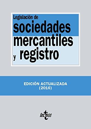 Legislación de sociedades mercantiles y registro (Derecho - Biblioteca De Textos Legales)