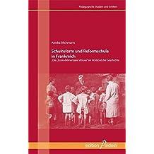 """Schulreform und Reformschule in Frankreich: Die """"Ecole élémentaire Vitruve"""" im Horizont der Geschichte"""