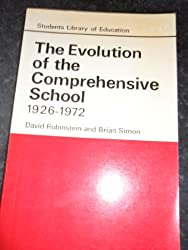 Evolution of the Comprehensive School, 1926-72 (Students Library of Education)
