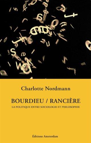 Pierre Bourdieu / Jacques Rancière par Charlotte Nordmann