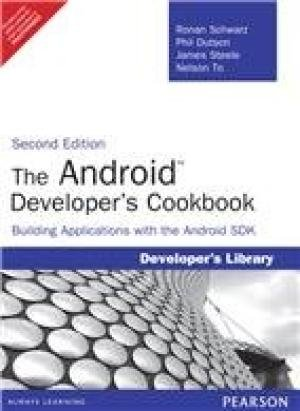 The Android Developer's Cookbook: Building Applications with the Android SDK, 2e