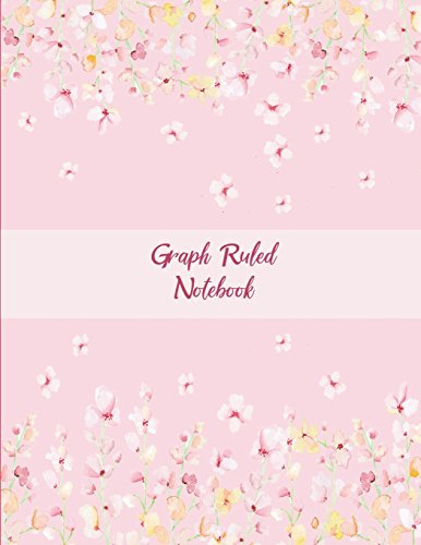"""Graph Ruled Notebook: Cute Pink Color Floral Design, 1/4"""" Inch Graph Paper Large Print 8.5"""" x 11"""" Blank Quad Ruled, Blank Graph Paper Composition Books"""