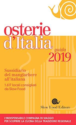 Osterie d'Italia 2019: Sussidiario del mangiarbere all'italiana (Italian Edition)