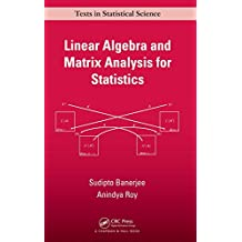 Linear Algebra and Matrix Analysis for Statistics (Chapman & Hall/CRC Texts in Statistical Science)