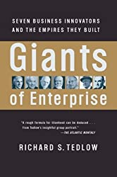 Giants of Enterprise: Seven Business Innovators and the Empires They Built by Richard S. Tedlow (2003-07-01)