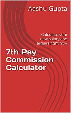 7th Pay Commission Calculator: Calculate your new salary and arrears right  now