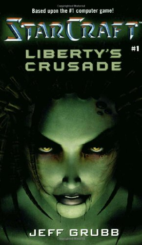 Liberty's Crusade (StarCraft, Book 1)