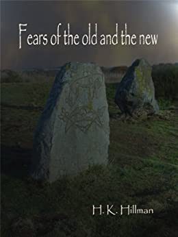 Fears of the Old and the New by [Hillman, H K ]