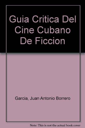 Guia Critica Del Cine Cubano De Ficcion