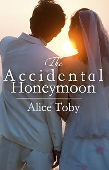 The Accidental Honeymoon (English Edition) par [Toby, Alice]