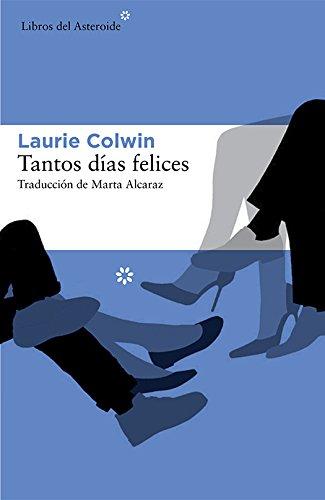 Descargar Libro Tantos días felices (Libros del Asteroide) de Laurie Colwin