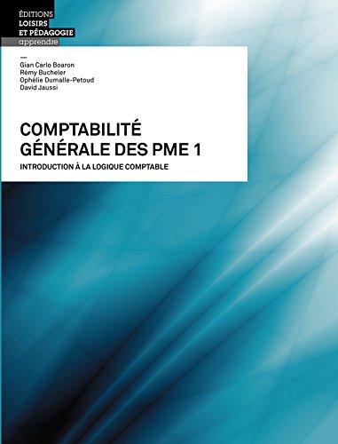 Comptabilite Generale des Pme - Volume 1 par Boaron Gian Carlo