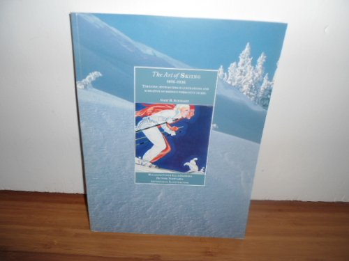 The Art of Skiing 1856-1936: Timeless, Enchanting Illustrations and Narrative of Skiing's Formative Years. por Gary H. Schwartz