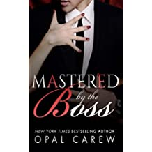 Mastered By The Boss (Mastered By from Opal Carew) (Volume 2) by Opal Carew (2015-07-13)