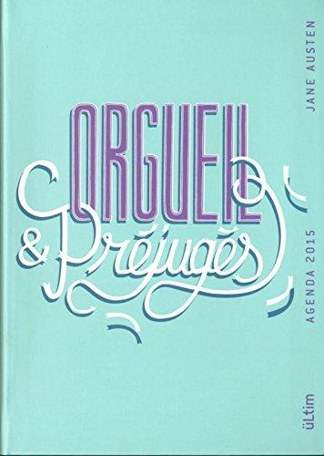 Agenda 2015 üLtim - Orgueil et préjugés, de Jane Austen
