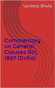 Commentary on General Clauses Act, 1897 (India) by [Bhalla, Sandeep]